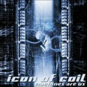 Machines Are Us - CD Audio di Icon of Coil
