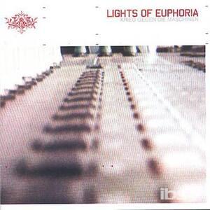 Krieg Gegen die Machinen - CD Audio di Lights of Euphoria