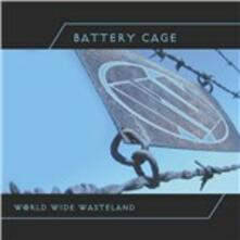 World Wide Wasteland - CD Audio di Battery Cage