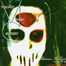 Between the Eyes vol.3 - CD Audio di Velvet Acid Christ