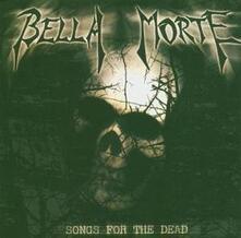 Songs for the Deadep - CD Audio Singolo di Bella Morte