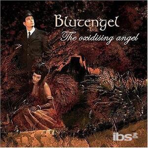 Oxidisinig Angel - CD Audio di Blutengel