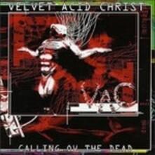 Calling Ov The Dead - CD Audio di Velvet Acid Christ
