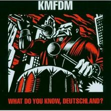 What Do You Know Deutschland? - CD Audio di KMFDM