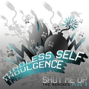 Shut Me Up - CD Audio Singolo di Mindless Self Indulgence