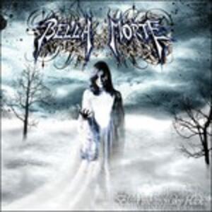 Bleed the Grey Sky Black - CD Audio di Bella Morte