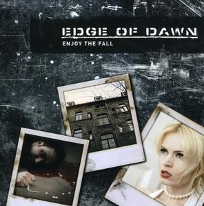 Enjoy the Fall - CD Audio di Edge of Dawn