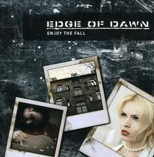 Enjoy the Fall - CD Audio di Edge of Dawn