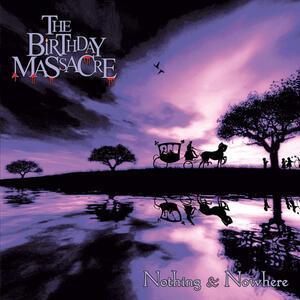 Nothing and Nowhere - CD Audio di Birthday Massacre