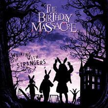 Walking with Strangers - CD Audio di Birthday Massacre