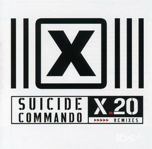 X20 -Remixes - CD Audio di Suicide Commando
