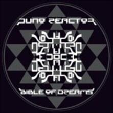 Bible of Dreams - CD Audio di Juno Reactor