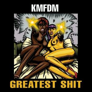Greatest Shit - CD Audio di KMFDM