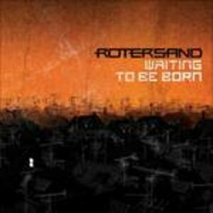 Waiting to Be Born - CD Audio di Rotersand