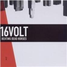 Beating Dead Horses - CD Audio di 16 Volt