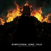The Tyrant Sun - CD Audio di Everything Goes Cold
