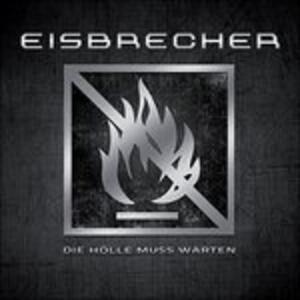 Die Holle Muss Warten - CD Audio di Eisbrecher