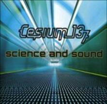 Science and Sound - CD Audio di Cesium 137
