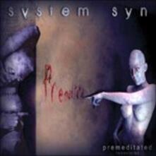 Premeditated - CD Audio di System Syn