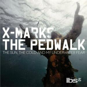 Sun the Cold & my - CD Audio di X Marks the Pedwalk