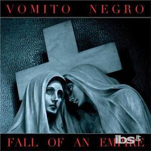 Fall of An Empire - CD Audio di Vomito Negro