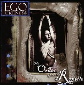 Order of the Reptile - CD Audio di Ego Likeness