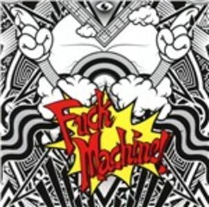 Fuck Machine - CD Audio di Mindless Self Indulgence