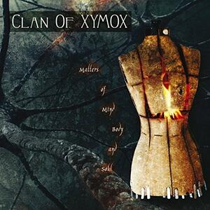Matters of Mind Body and Soul - CD Audio di Clan of Xymox