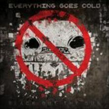 Black Out the Sun - CD Audio di Everything Goes Cold