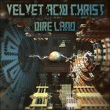 Dire Land - CD Audio di Velvet Acid Christ