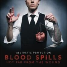 Blood Spills Not Far from the Wound - CD Audio di Aesthetic Perfection
