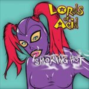 Smoking Hot - CD Audio di Lords of Acid