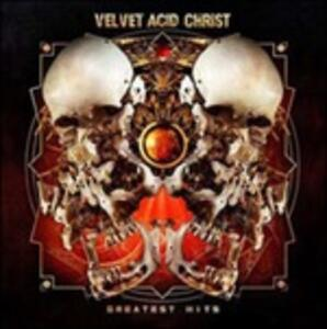 Greatest Hits - CD Audio di Velvet Acid Christ