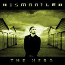 The Hero ep - CD Audio di Dismantled