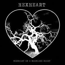 Midnight on a Moonless Night - CD Audio di Hexheart