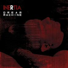 Dream Machine - CD Audio di Inertia