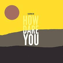 How Dare You - CD Audio di Electric Six