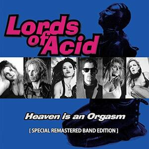 Heaven Is an Orgasm - CD Audio di Lords of Acid