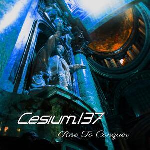 Rise to Conquer - CD Audio di Cesium 137