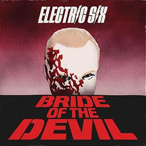 Bride of the Devil - CD Audio di Electric Six