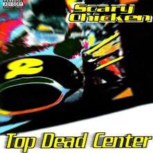 Top Dead Center - CD Audio di Scary Chicken