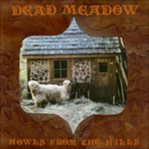 Howls From The Hills - Vinile LP di Dead Meadow