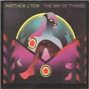 Way of Things - CD Audio di Matthew J. Tow