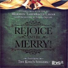 Rejoice & Be Merry - CD Audio di Mormon Tabernacle Choir