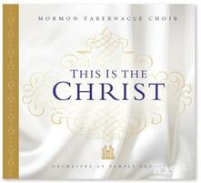This Is the Christ - CD Audio di Mormon Tabernacle Choir