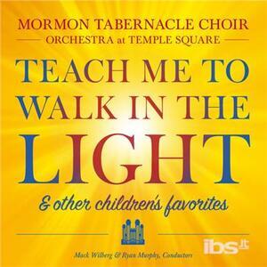 Teach Me to Walk in The - CD Audio di Mormon Tabernacle Choir