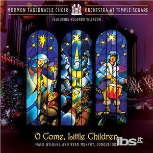 O Come Little Children - CD Audio di Mormon Tabernacle Choir