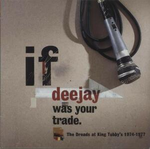 Dreads at King Tubby's 74-77 if DJ Was Your Trade - CD Audio