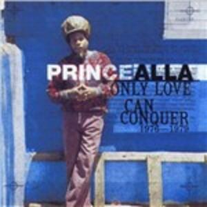 Only Love Can Conquer 1976-1979 - CD Audio di Prince Alla