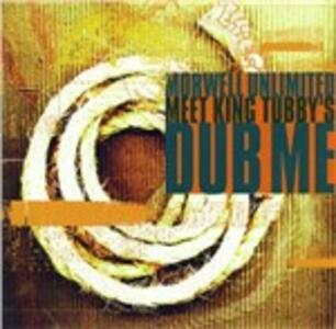 Dub Me - CD Audio di Morwell Unlimited